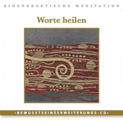 """Bewusstseinserweiterungs CD """"Worte heilen"""""""