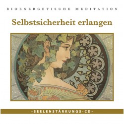 """Seelenstärkungs CD: """"Selbstsicherheit erlangen"""""""