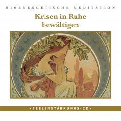 "Seelenstärkungs CD: ""Krisen in Ruhe bewältigen"""