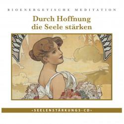 "Seelenstärkungs CD ""Durch Hoffnung die Seele stärken"""